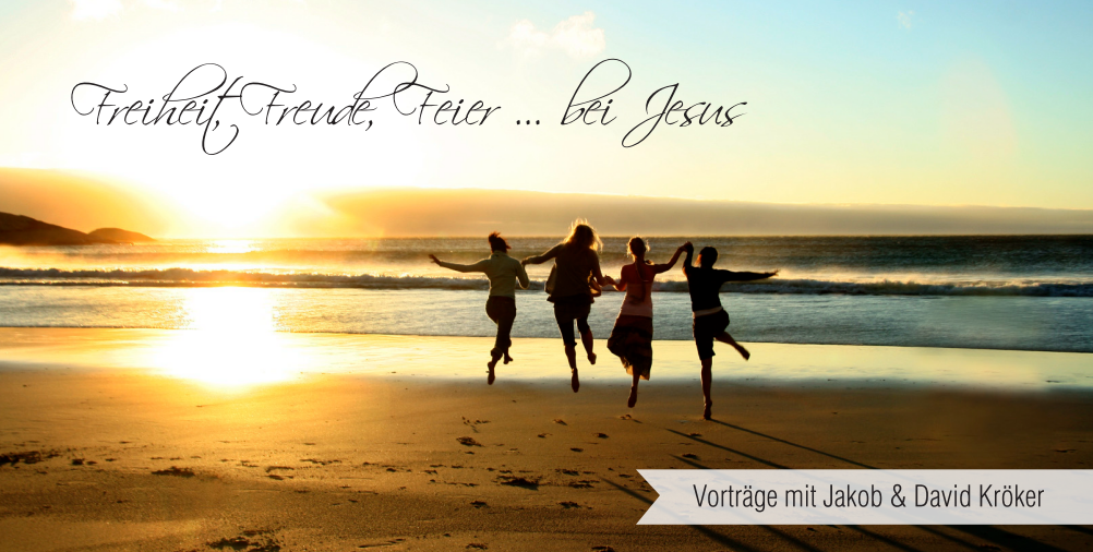 Read more about the article Freiheit, Freude, Feier … bei Jesus